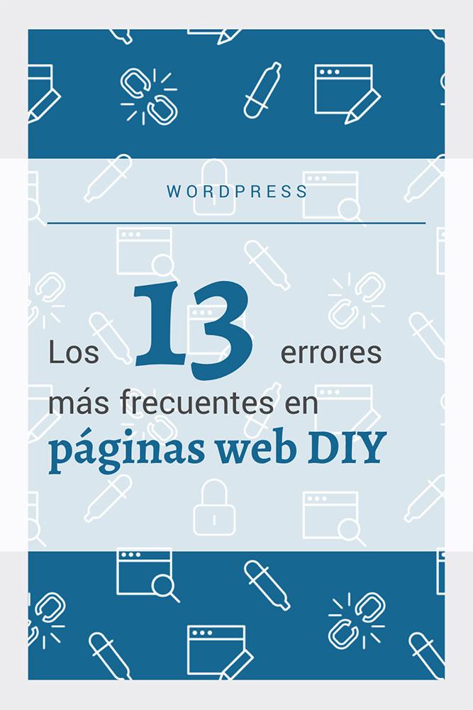 13 errores mas frecuentes paginas web blogs wordpress diy