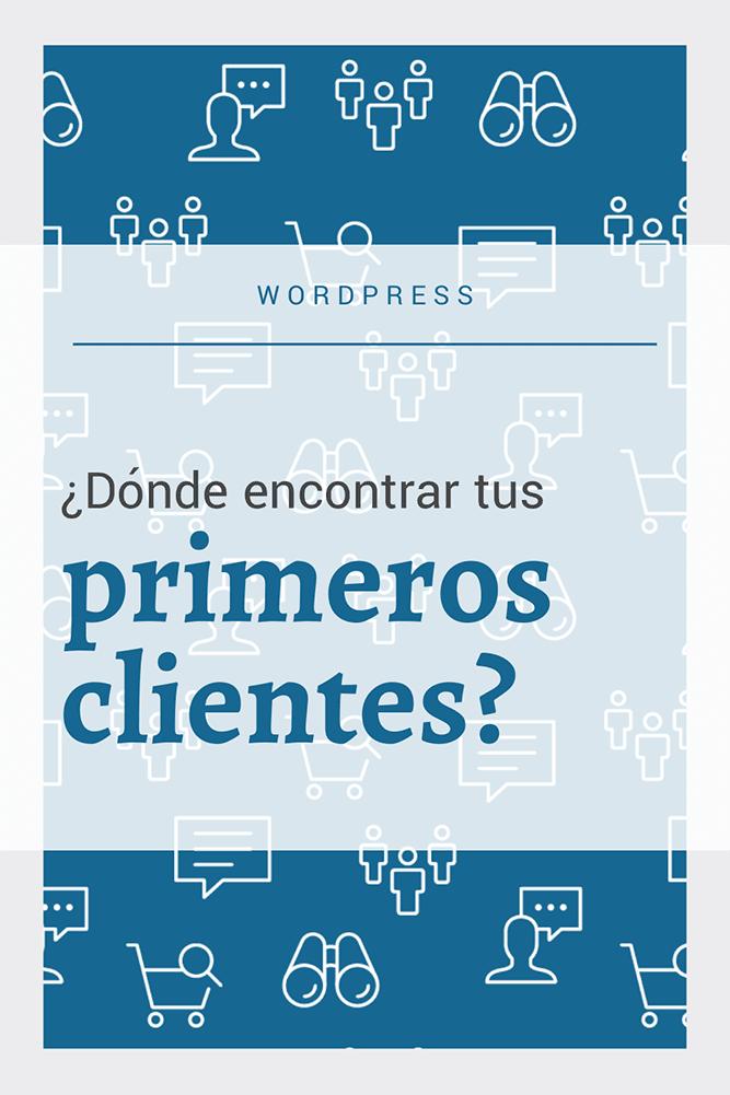 donde encontrar primeros clientes diseño web wordpress
