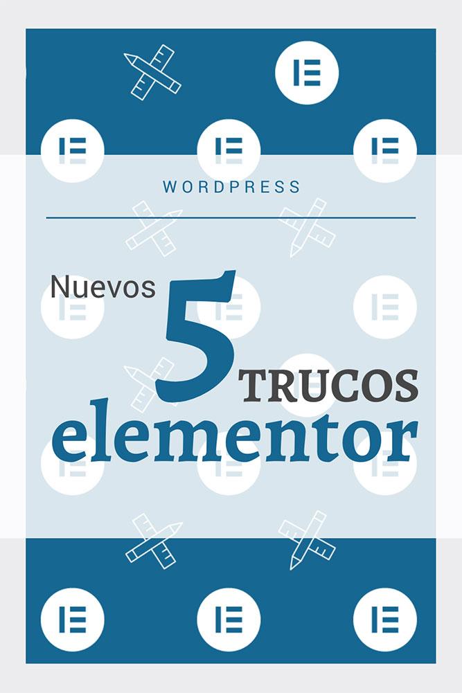 nuevos 5 trucos elementor diseno web wordpress