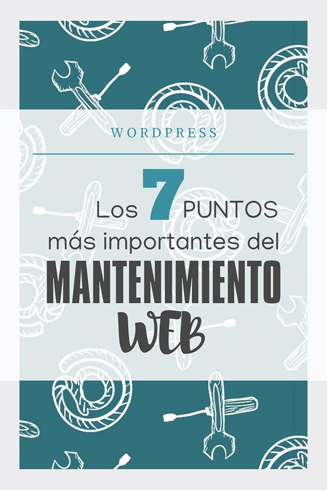 siete puntos mas importantes del mantenimiento web Wordpress web-sastre